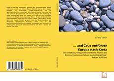 Capa do livro de ... und Zeus entführte Europa nach Kreta