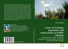 Crane, its hunting, population and conservation in N-WFP, Pakistan的封面