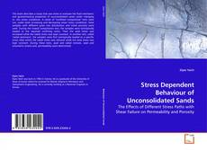 Bookcover of Stress Dependent Behaviour of Unconsolidated Sands