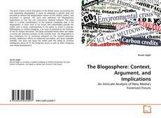 Buchcover von The Blogosphere: Context, Argument, and Implications