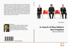 In Search of Max Weber's New Prophets的封面
