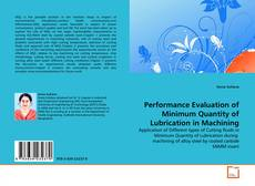 Bookcover of Performance Evaluation of Minimum Quantity of Lubrication in Machining