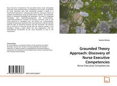 Bookcover of Grounded Theory Approach: Discovery of Nurse Executive Competencies
