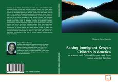 Copertina di Raising Immigrant Kenyan Children in America