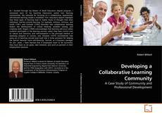 Bookcover of Developing a Collaborative Learning Community