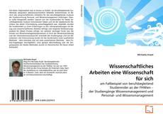 Bookcover of Wissenschaftliches Arbeiten eine Wissenschaft für sich