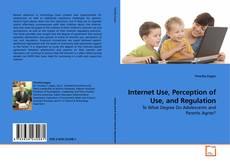 Copertina di Internet Use, Perception of Use, and Regulation