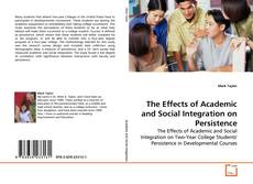 Bookcover of The Effects of Academic and Social Integration on Persistence