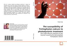 Copertina di The susceptibility of Trichophyton rubrum to photodynamic treatment