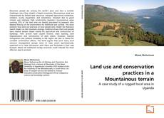 Bookcover of Land use and conservation practices in a Mountainous terrain