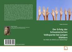 Bookcover of Der Erfolg der Schweizerischen Volkspartei bei jungen Wählern