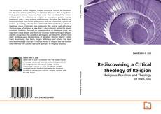 Обложка Rediscovering a Critical Theology of Religion