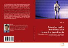 Copertina di Assessing health informatics and computing experiments