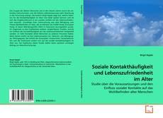 Soziale Kontakthäufigkeit und Lebenszufriedenheit im Alter kitap kapağı