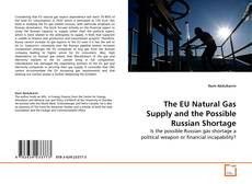 Couverture de The EU Natural Gas Supply and the Possible Russian Shortage