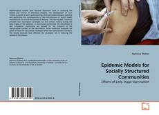 Epidemic Models for Socially Structured Communities的封面