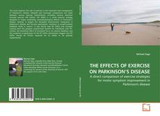 Bookcover of THE EFFECTS OF EXERCISE ON PARKINSON'S DISEASE