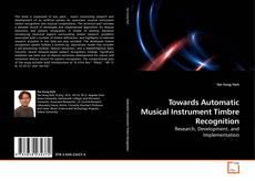 Towards Automatic Musical Instrument Timbre Recognition kitap kapağı