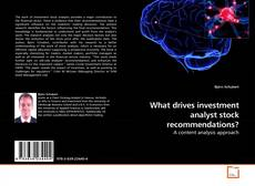Portada del libro de What drives investment analyst stock recommendations?