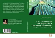 Couverture de Can Conceptions of Teaching Influence Conceptions of Learning?