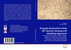 Bookcover of Drought Assessment Using SPI, Remote Sensing and Modeling Approach