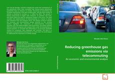 Reducing greenhouse gas emissions via telecommuting kitap kapağı