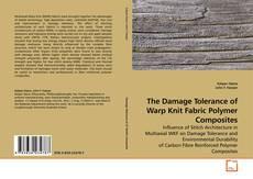 The Damage Tolerance of Warp Knit Fabric Polymer Composites的封面