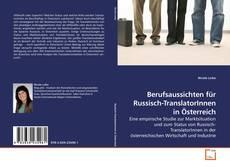 Berufsaussichten für Russisch-TranslatorInnen in Österreich kitap kapağı