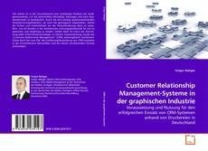 Bookcover of Customer Relationship Management-Systeme in der graphischen Industrie