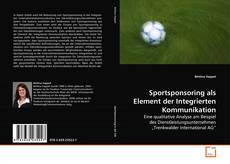 Sportsponsoring als Element der Integrierten Kommunikation的封面