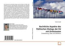 Bookcover of Rechtliche Aspekte des Politischen Dialogs der EU mit Drittstaaten
