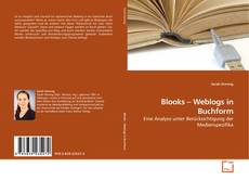 Bookcover of Blooks – Weblogs in Buchform