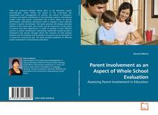 Bookcover of Parent Involvement as an Aspect of Whole School Evaluation