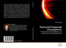 Bookcover of Platinum(II) Polypyridyl Chromophores: