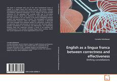 Bookcover of English as a lingua franca between correctness and effectiveness