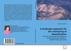 Buchcover von A landscape approach for the monitoring of desertification