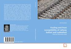 Buchcover von Fouling and frost susceptibility of railway ballast and subballast