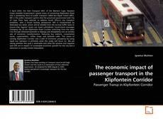 Capa do livro de The economic impact of passenger transport in the Klipfontein Corridor