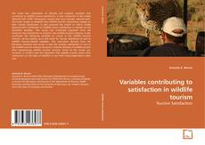 Bookcover of Variables contributing to satisfaction in wildlife tourism