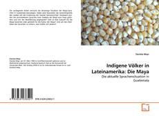 Bookcover of Indigene Völker in Lateinamerika: Die Maya