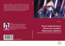 Couverture de Stress Engineering In Silicon-on-insulator Polarization Splitters