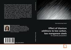 Capa do livro de Effect of titanium additions to low carbon, low manganese steels