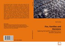 Fire, Families and Decisions kitap kapağı