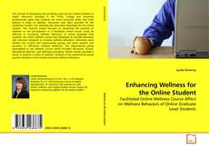 Bookcover of Enhancing Wellness for the Online Student