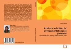 Capa do livro de Attribute selection for environmental science problems