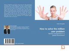 Couverture de How to solve the million user problem