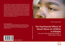 Portada del libro de The Psychosocial Effects of Sexual Abuse on Children in Ethiopia