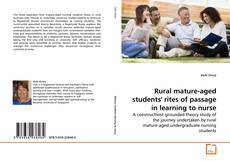 Bookcover of Rural mature-aged students' rites of passage in learning to nurse