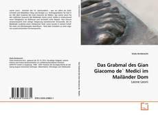 Das Grabmal des Gian Giacomo de` Medici im Mailänder Dom的封面
