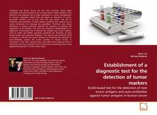 Bookcover of Establishment of a diagnostic test for the detection of tumor markers